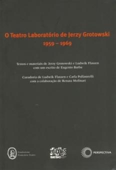 """Okładka książki """"O Teatro Laboratorio de Jerzy Grotowski 1959-1969"""", pod red. Ludwika Flaszena i Carli Pollastrelli, Sao Paulo 2007"""