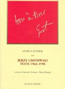 Okładka włoskiego wydania tekstów Jerzego Grotowskiego z lat 1968-1998, 2007