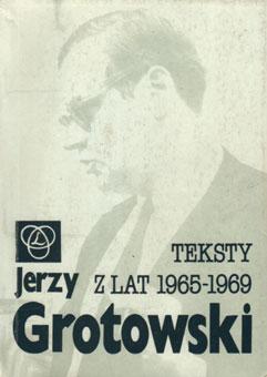 """Okładka książki Jerzego Grotowskiego """"Teksty z lat 1965-1969. Wybór"""", wybór i opracowanie Janusz Degler i Zbigniew Osiński, Wrocław 1990"""