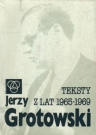 Cover of Jerzy Grotowski's book Teksty z lat 1965-1969. Wybor [Selected texts from 1965-1969], selected and edited by Janusz Degler and Zbigniew Osinski, Wroclaw, 1990