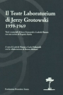 "Okładka książki ""Il Teatr Laboratorium di Jerzy Grotowski 1959-1969..."", pod red. Carli Pollastrelli i Ludwika Flaszena, 2001"