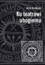 Cover of the Polish edition Ku teatrowi ubogiemu [Towards a Poor Theatre], edited by Leszek Kolankiewicz, 2007